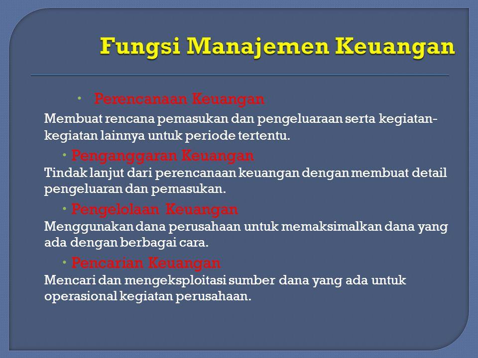  Perencanaan Keuangan Membuat rencana pemasukan dan pengeluaraan serta kegiatan- kegiatan lainnya untuk periode tertentu.  Penganggaran Keuangan Tin