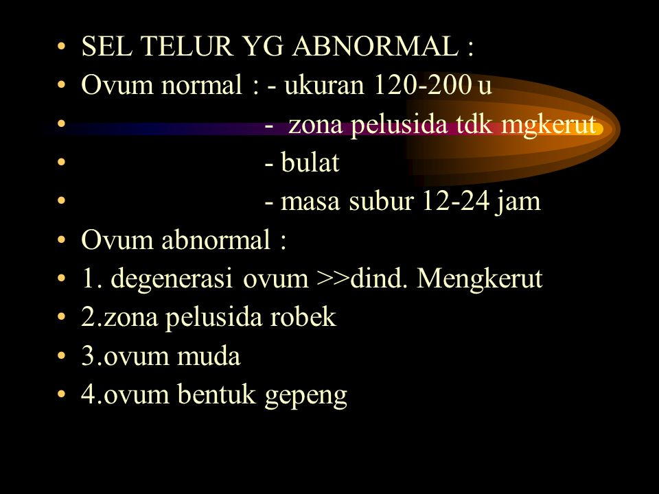 c.ovulasi ganda : -ovulasi dgn ovum kembar berarti ada kegagalan pembuahan dr salah satu telur Ovulasi tertunda disebabkan : 1.FSH ckp tapi LH dbwh ni