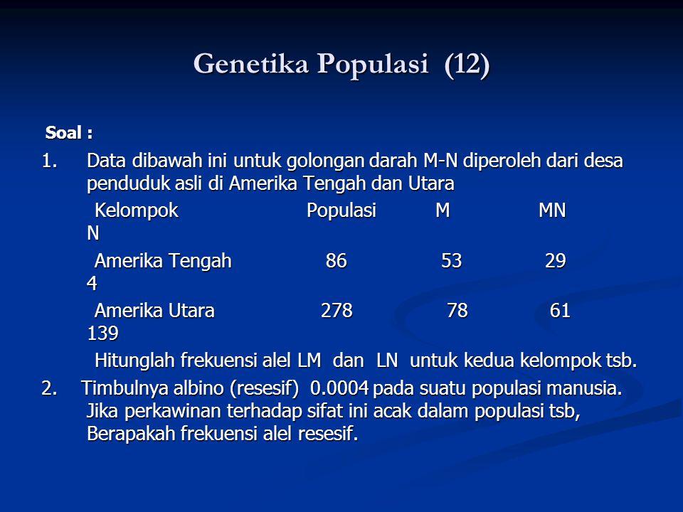 Genetika Populasi (12) Soal : Soal : 1.