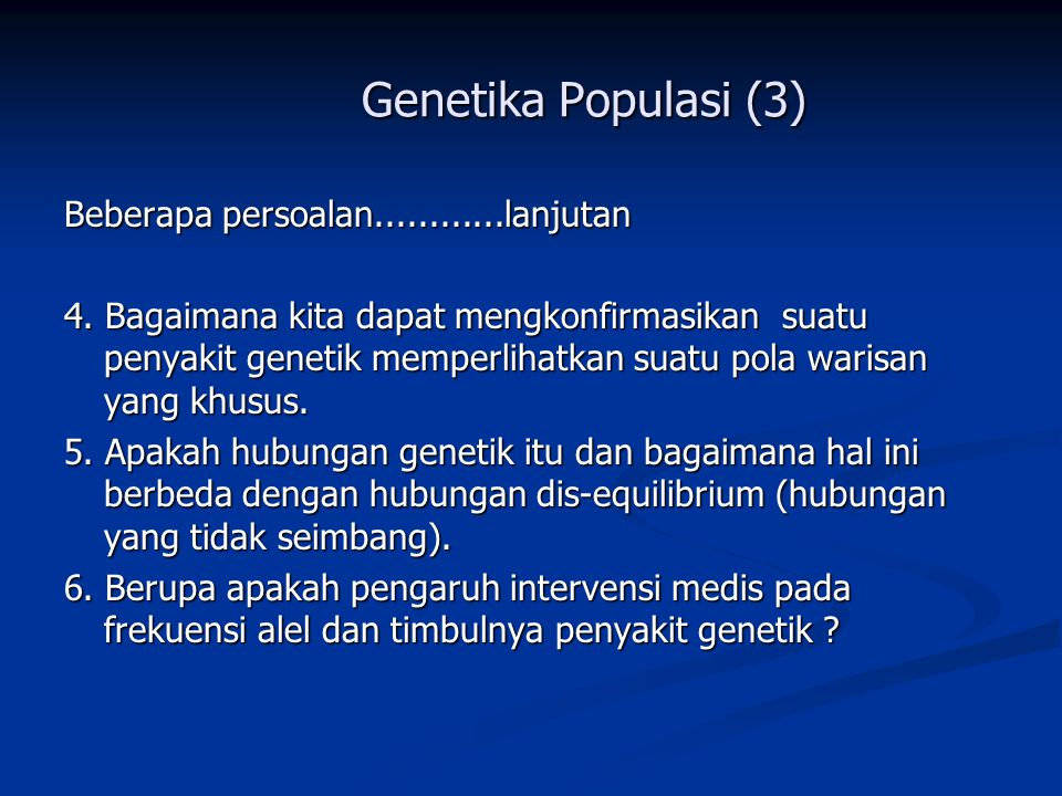 Genetika Populasi (3) Beberapa persoalan............lanjutan 4.