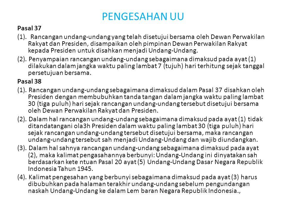 PENGESAHAN UU Pasal 37 (1).