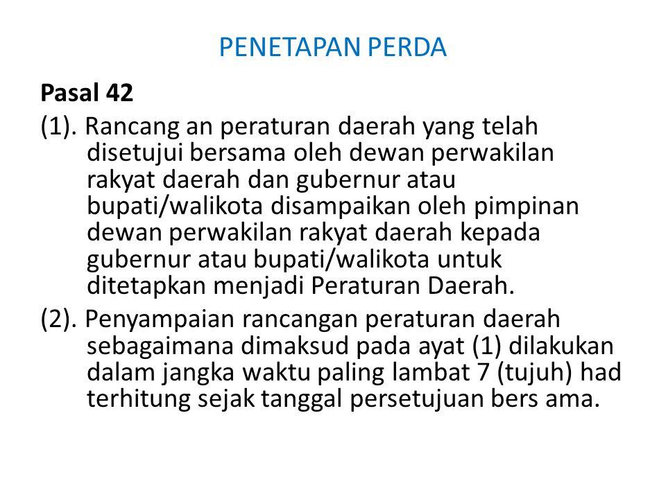 PENETAPAN PERDA Pasal 42 (1).