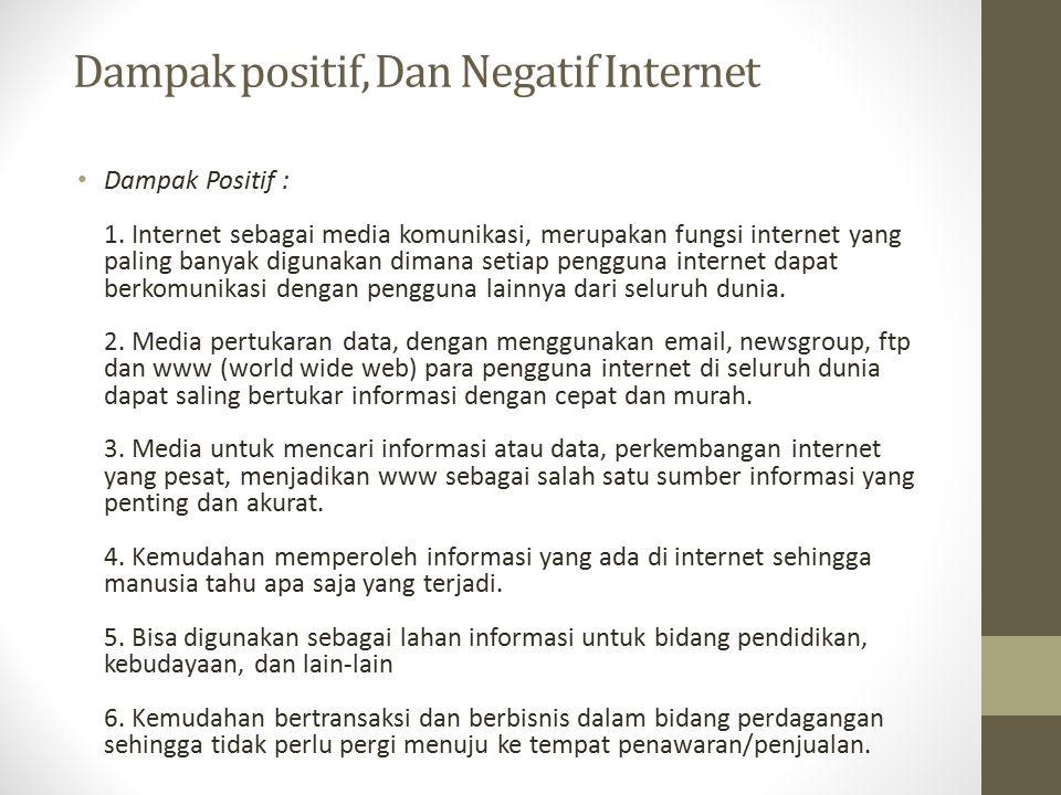 Dampak positif, Dan Negatif Internet Dampak Positif : 1.