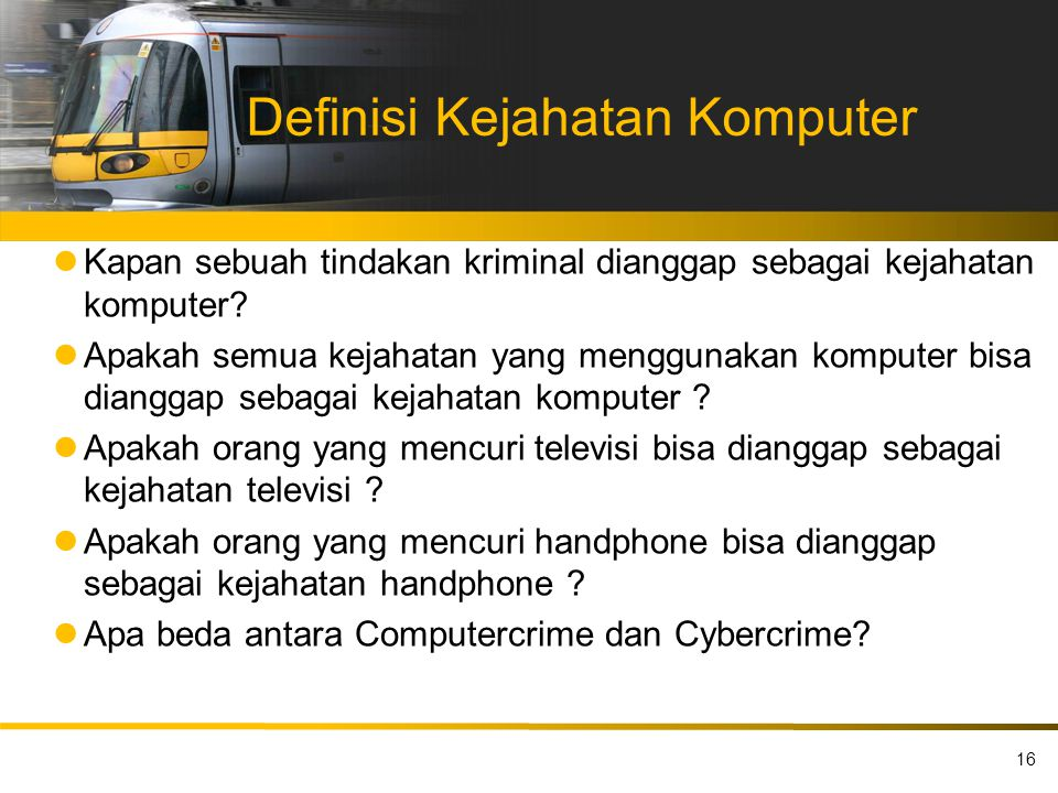 Definisi Kejahatan Komputer Kapan sebuah tindakan kriminal dianggap sebagai kejahatan komputer? Apakah semua kejahatan yang menggunakan komputer bisa