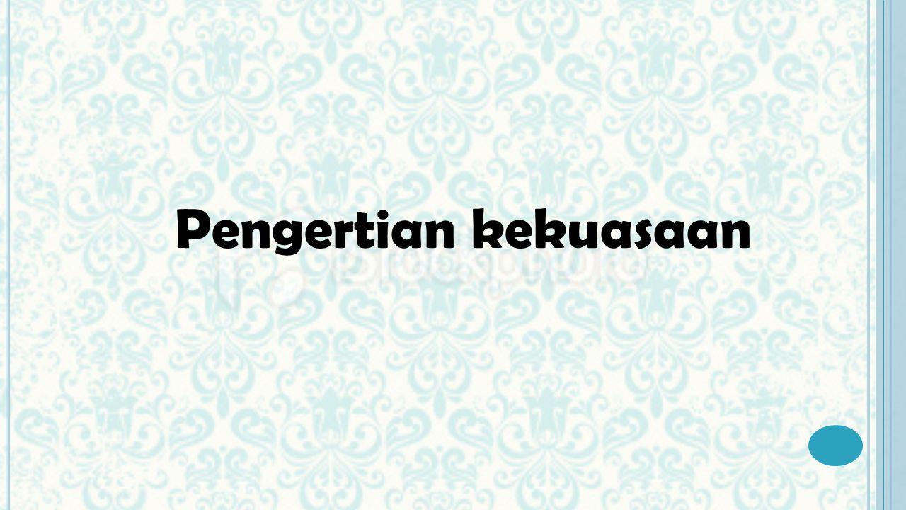 Miriam budiardjo Kekuasaan yaitu kewenangan yang didapatkan oleh seseorang atau kelompok guna menjalankan kewenangan tersebut sesuai dengan kewenangan yang diberikan, kewenangan tidak boleh dijalankan melebihi kewenangan yang diperoleh atau kemampuan seseorang atau kelompok untuk memengaruhi tingkah laku orang atau kelompok lain sesuai dengan keinginan dari pelaku.