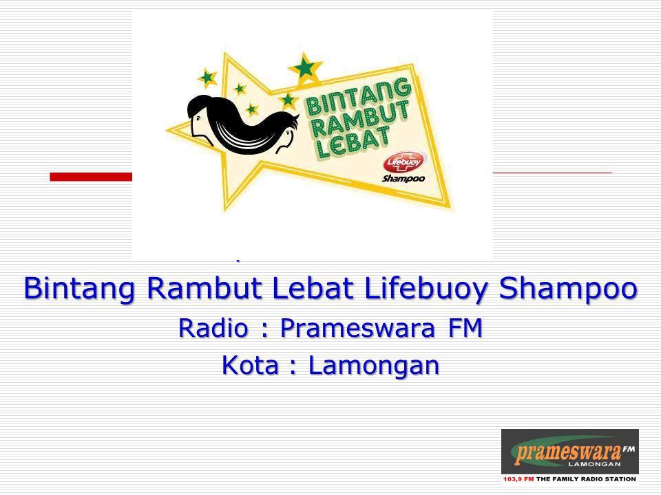 Radio : Prameswara FM Kota: Lamongan Laporan Pelaksanaan Bintang Rambut Lebat Lifebuoy Shampoo