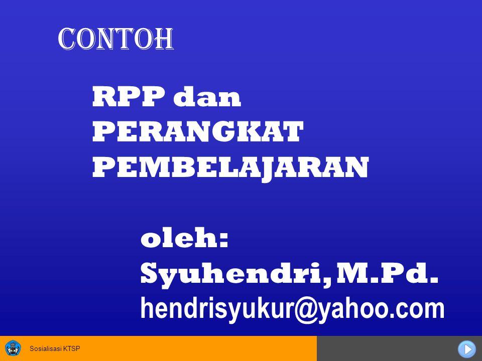 Sosialisasi KTSP RPP dan PERANGKAT PEMBELAJARAN oleh: Syuhendri, M.Pd.