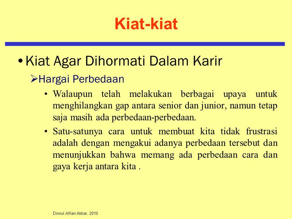 Dinnul Alfian Akbar, 2010 Kiat-kiat Kiat Agar Dihormati Dalam Karir  Hargai Perbedaan Walaupun telah melakukan berbagai upaya untuk menghilangkan gap
