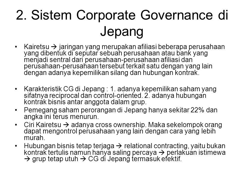 2. Sistem Corporate Governance di Jepang Kairetsu  jaringan yang merupakan afiliasi beberapa perusahaan yang dibentuk di seputar sebuah perusahaan at