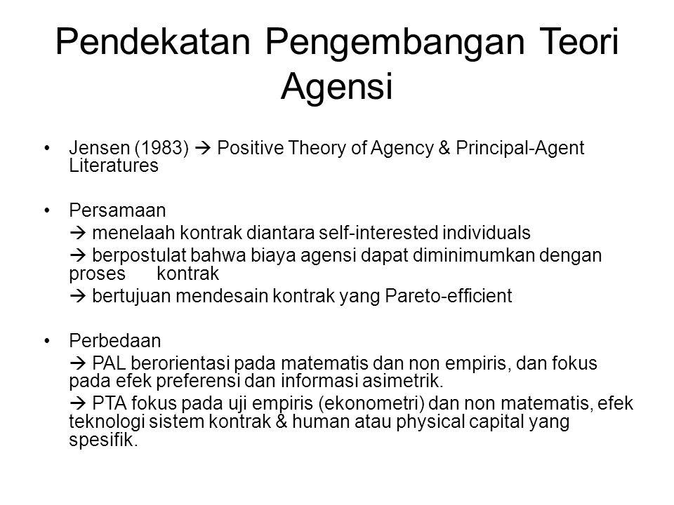 Pendekatan Pengembangan Teori Agensi Jensen (1983)  Positive Theory of Agency & Principal-Agent Literatures Persamaan  menelaah kontrak diantara sel