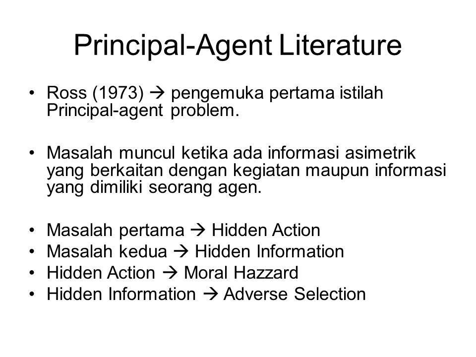 Principal-Agent Literature Ross (1973)  pengemuka pertama istilah Principal-agent problem. Masalah muncul ketika ada informasi asimetrik yang berkait