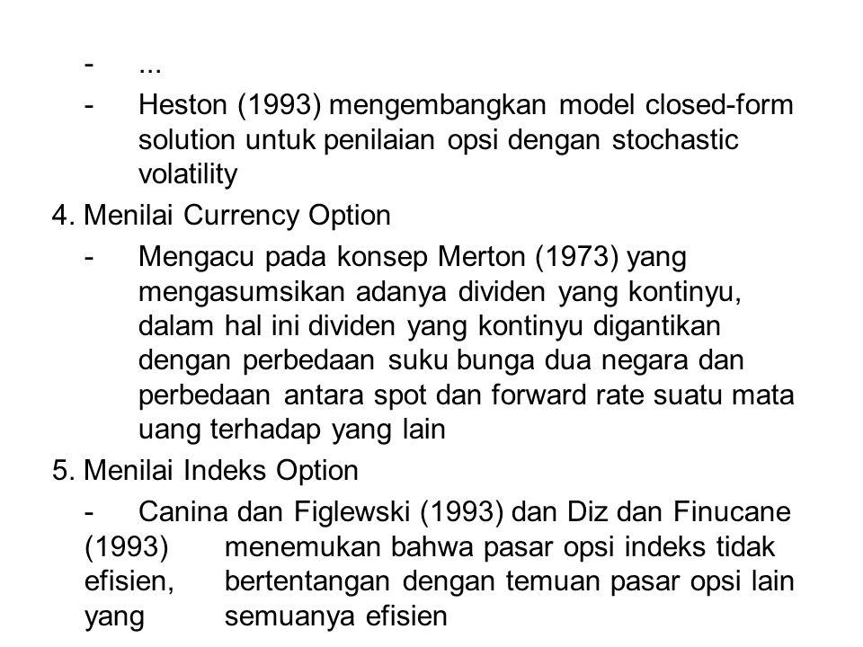 -... -Heston (1993) mengembangkan model closed-form solution untuk penilaian opsi dengan stochastic volatility 4. Menilai Currency Option -Mengacu pad