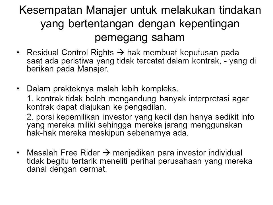 Kesempatan Manajer untuk melakukan tindakan yang bertentangan dengan kepentingan pemegang saham Residual Control Rights  hak membuat keputusan pada s