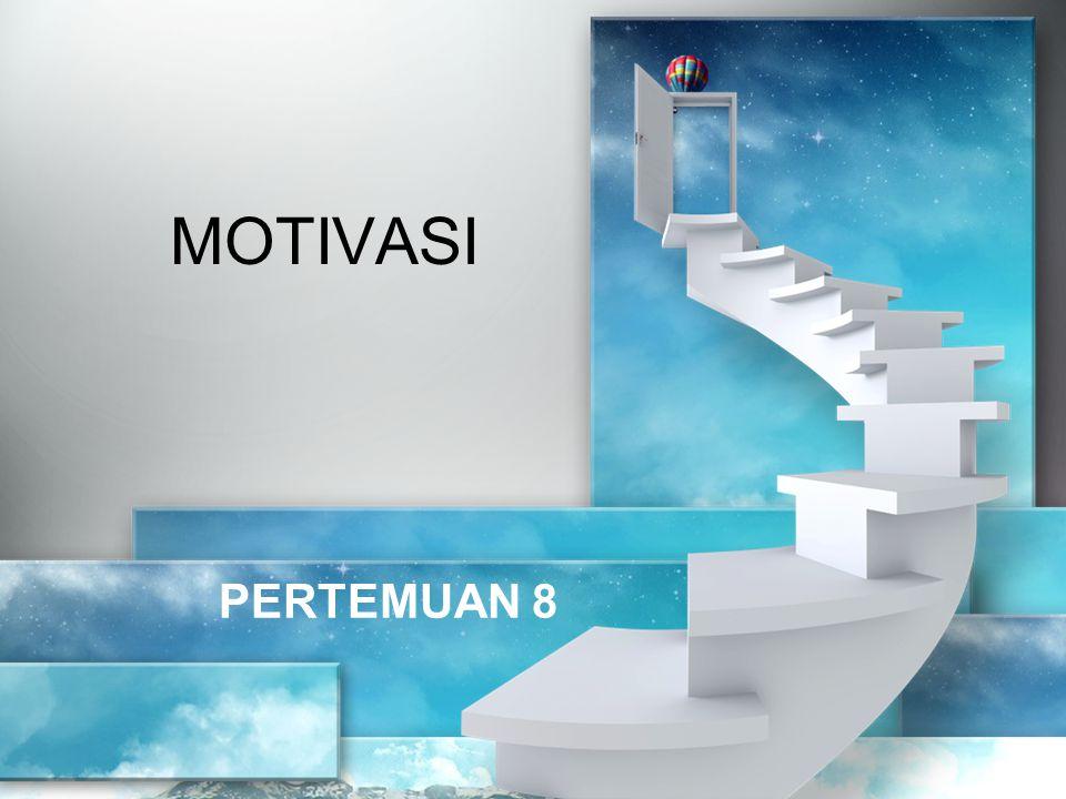 Motivasi Kata latin Movere berarti dorongan atau mengerakkan.