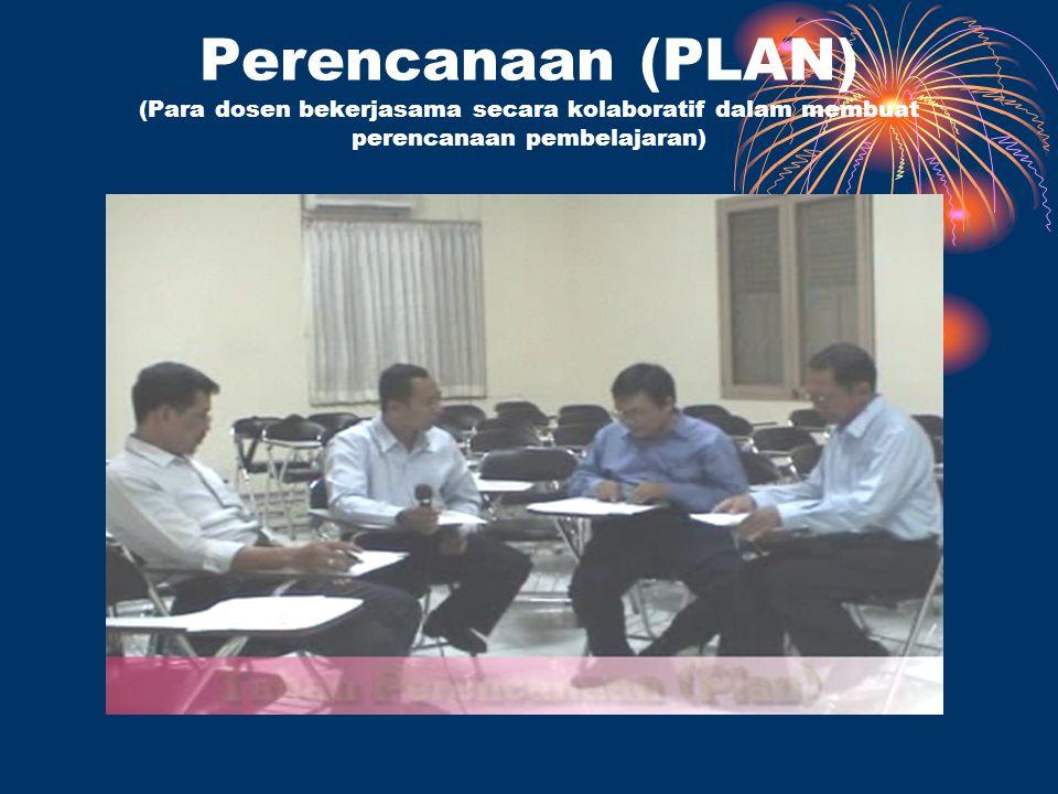 Perencanaan (PLAN) (Para dosen bekerjasama secara kolaboratif dalam membuat perencanaan pembelajaran)