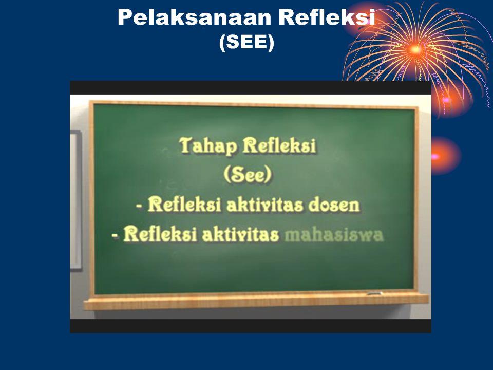 Pelaksanaan Refleksi (SEE)