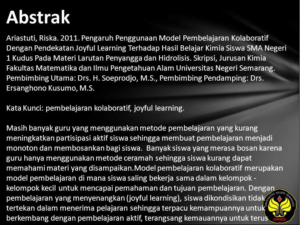 Abstrak Ariastuti, Riska. 2011. Pengaruh Penggunaan Model Pembelajaran Kolaboratif Dengan Pendekatan Joyful Learning Terhadap Hasil Belajar Kimia Sisw