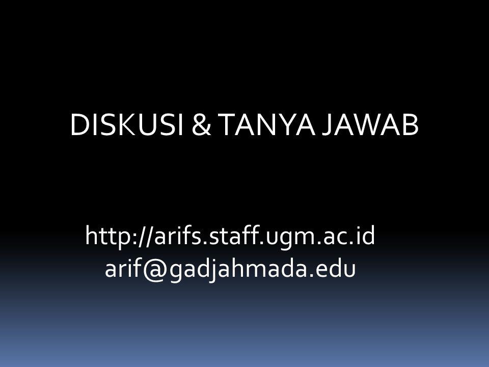 DISKUSI & TANYA JAWAB http://arifs.staff.ugm.ac.id arif@gadjahmada.edu
