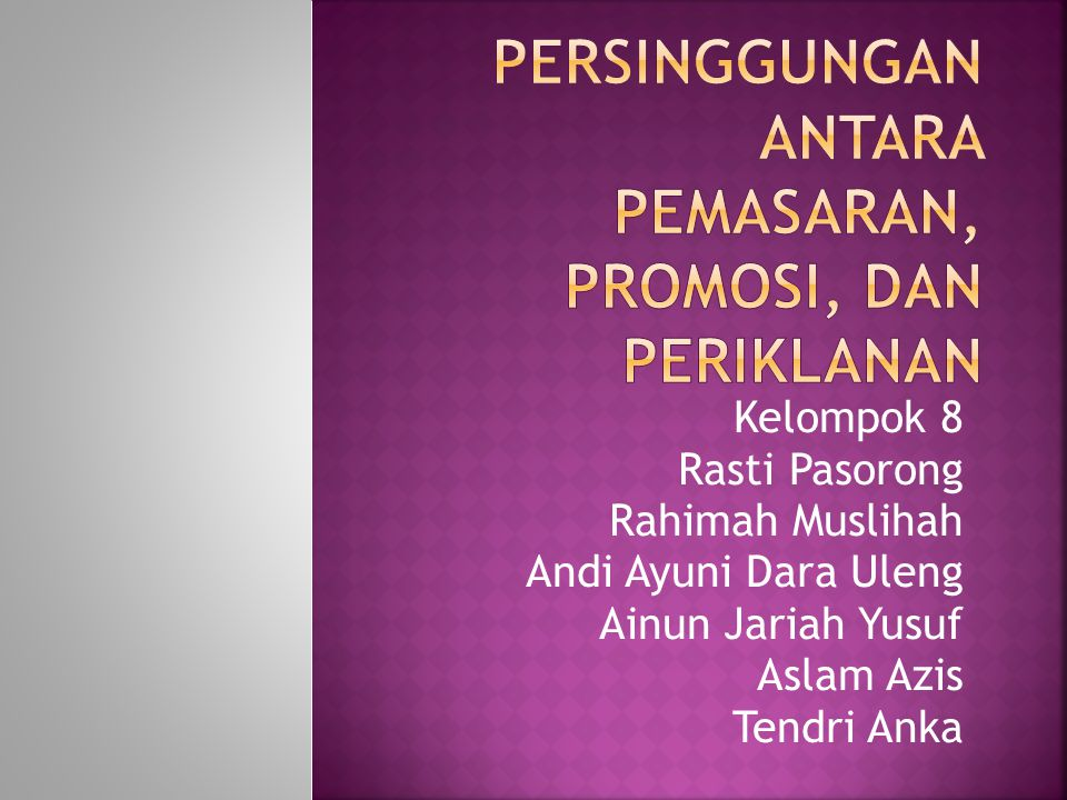 Kelompok 8 Rasti Pasorong Rahimah Muslihah Andi Ayuni Dara Uleng Ainun Jariah Yusuf Aslam Azis Tendri Anka