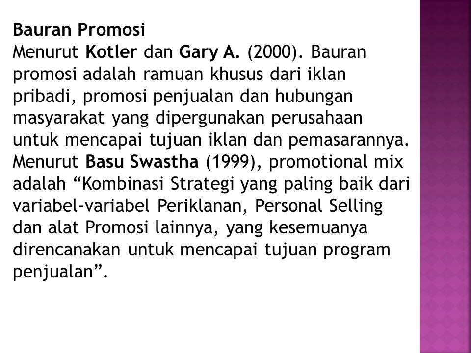 Bauran Promosi Menurut Kotler dan Gary A. (2000). Bauran promosi adalah ramuan khusus dari iklan pribadi, promosi penjualan dan hubungan masyarakat ya