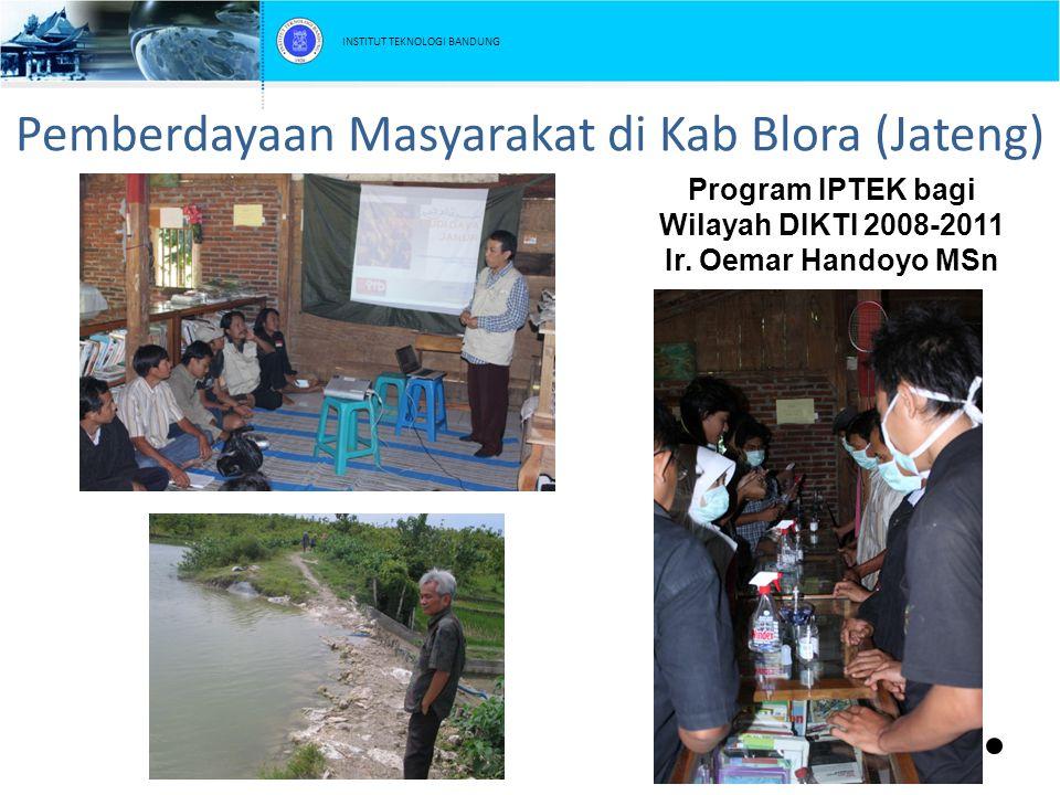 Pemberdayaan Masyarakat di Kab Blora (Jateng) Program IPTEK bagi Wilayah DIKTI 2008-2011 Ir. Oemar Handoyo MSn