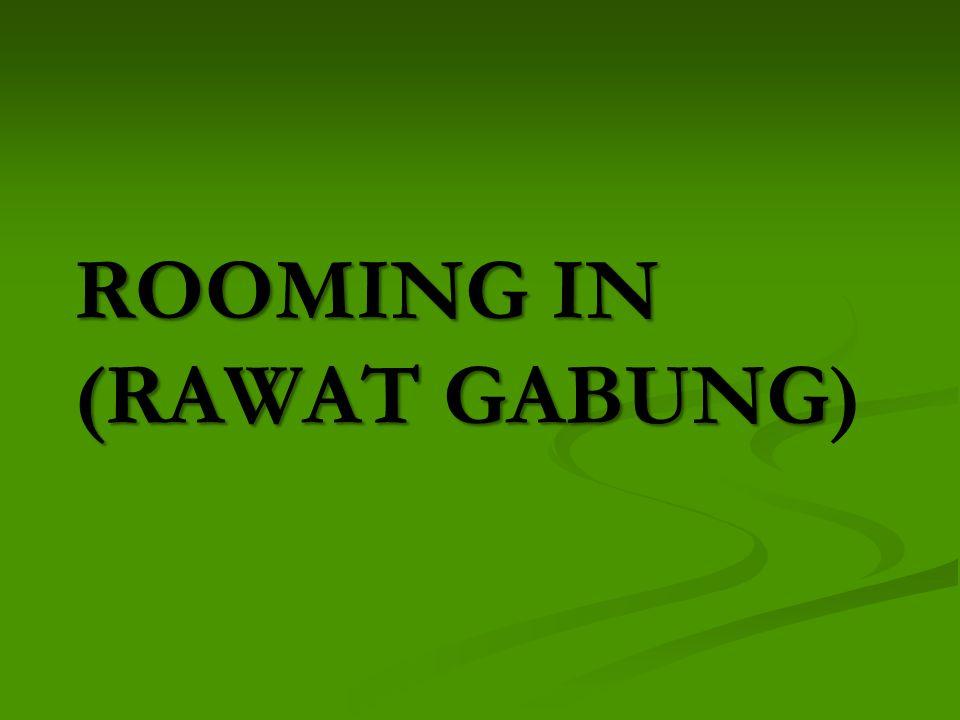 ROOMING IN (RAWAT GABUNG ROOMING IN (RAWAT GABUNG)