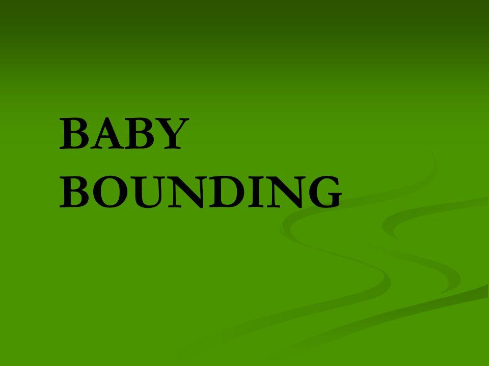 BABY BOUNDING