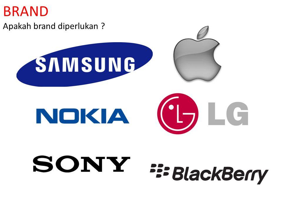 BRAND Apakah brand diperlukan ?