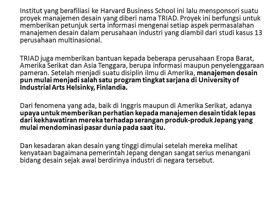 Institut yang berafiliasi ke Harvard Business School ini lalu mensponsori suatu proyek manajemen desain yang diberi nama TRIAD. Proyek ini berfungsi u