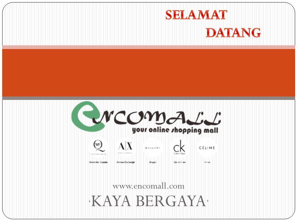 www.encomall.com ' KAYA BERGAYA '