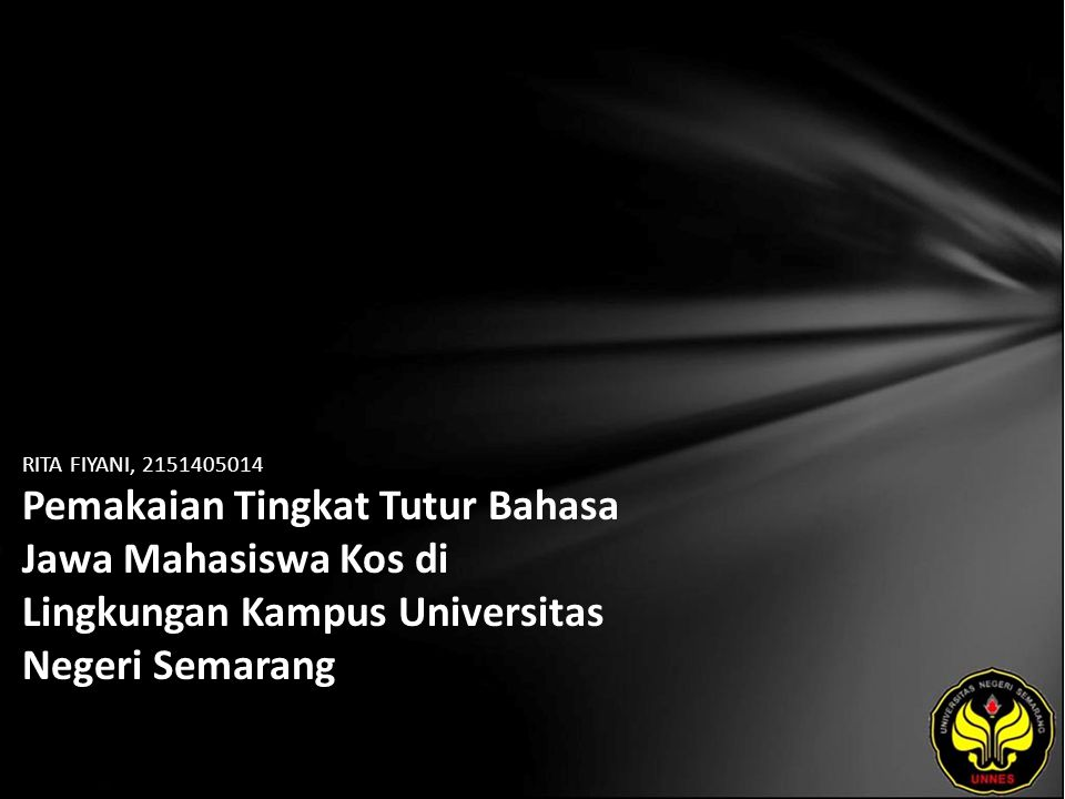 Identitas Mahasiswa - NAMA : RITA FIYANI - NIM : 2151405014 - PRODI : Sastra Jawa - JURUSAN : Bahasa & Sastra Indonesia - FAKULTAS : Bahasa dan Seni - EMAIL : rita_fiany2000 pada domain yahoo.com - PEMBIMBING 1 : Dra.