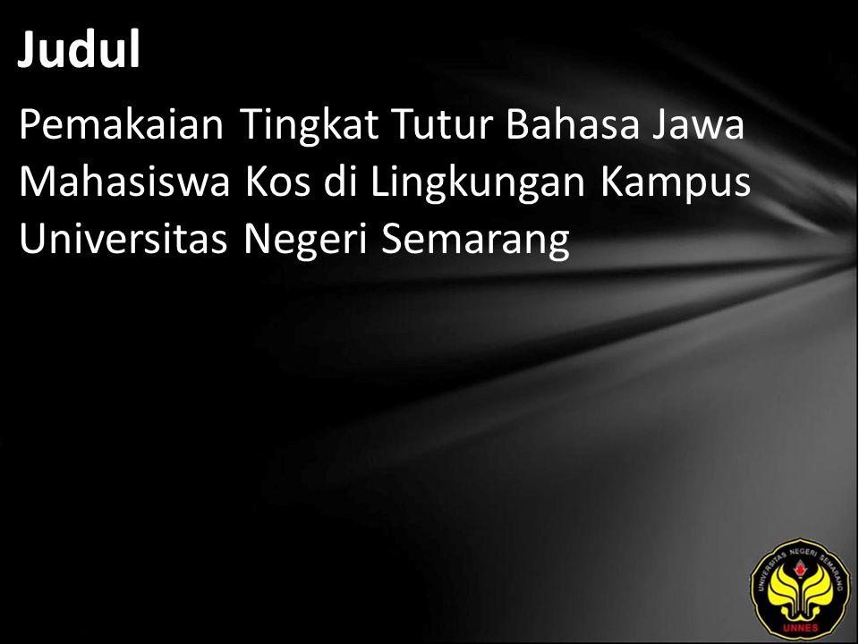 Abstrak Pada uraian ini akan dibahas tentang ragam bahasa krama dan ngoko yang digunakan oleh sebagian mahasiswa Universitas Negeri Semarang (UNNES) dalam berinteraksi sosial.