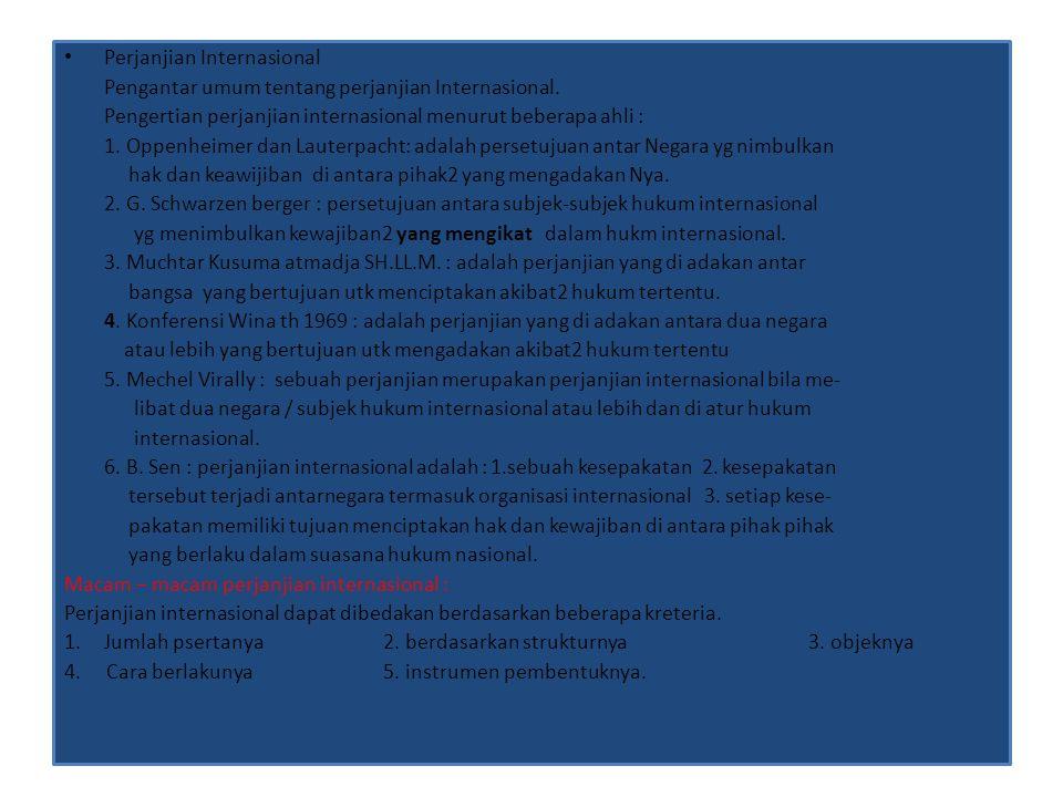 Perjanjian Internasional Pengantar umum tentang perjanjian Internasional. Pengertian perjanjian internasional menurut beberapa ahli : 1. Oppenheimer d