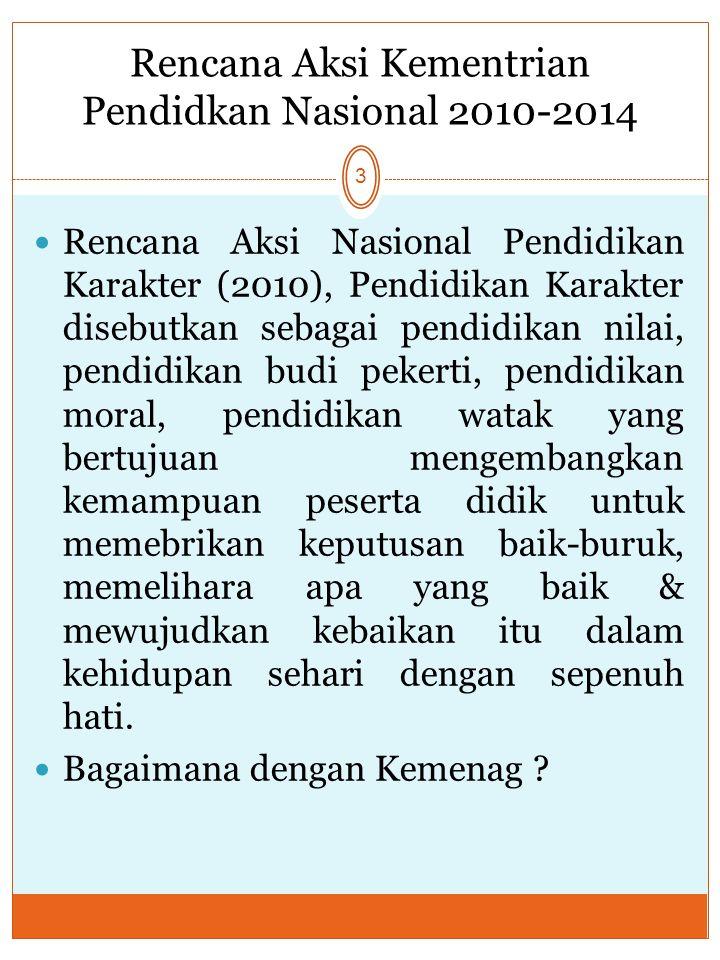 Rencana Aksi Kementrian Pendidkan Nasional 2010-2014 3 Rencana Aksi Nasional Pendidikan Karakter (2010), Pendidikan Karakter disebutkan sebagai pendid