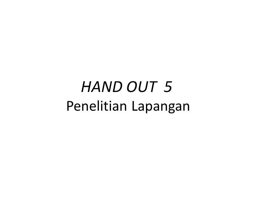 HAND OUT 5 Penelitian Lapangan