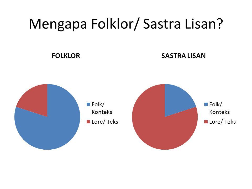 Mengapa Folklor/ Sastra Lisan?