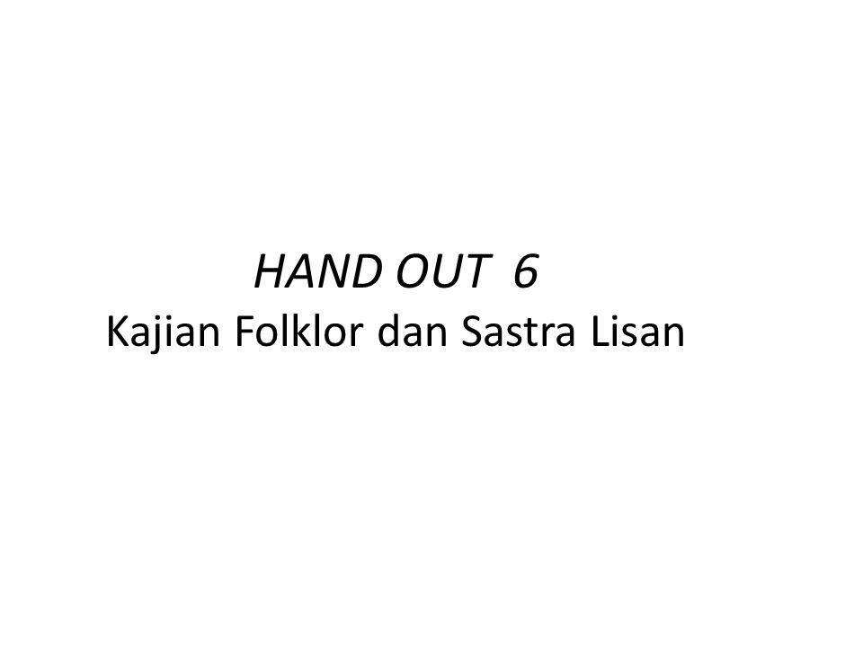 HAND OUT 6 Kajian Folklor dan Sastra Lisan