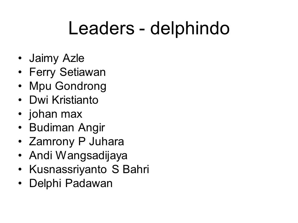 Leaders - delphindo Jaimy Azle Ferry Setiawan Mpu Gondrong Dwi Kristianto johan max Budiman Angir Zamrony P Juhara Andi Wangsadijaya Kusnassriyanto S Bahri Delphi Padawan