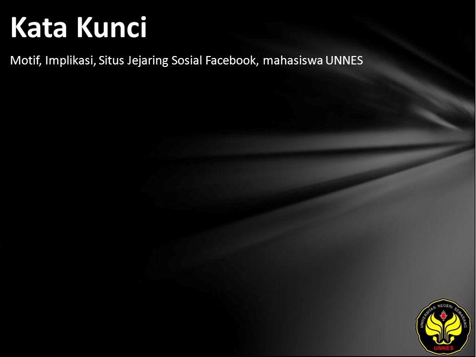 Kata Kunci Motif, Implikasi, Situs Jejaring Sosial Facebook, mahasiswa UNNES