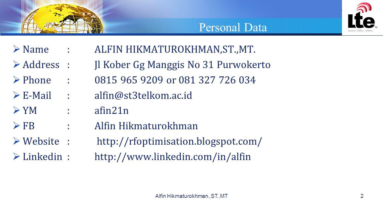 LOGO Personal Data  Name:ALFIN HIKMATUROKHMAN,ST.,MT.