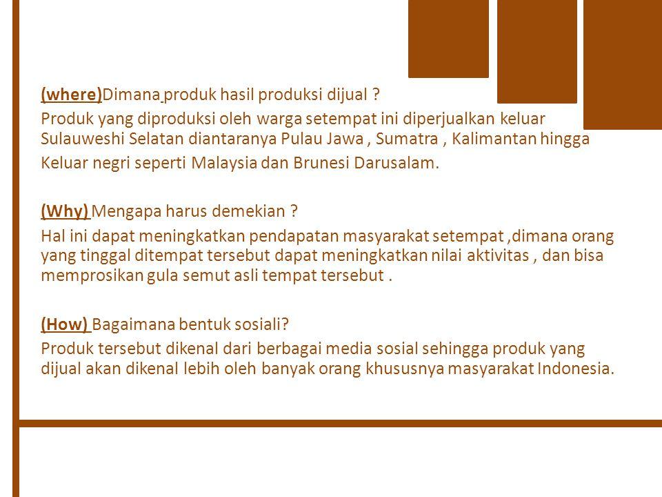 (where)Dimana produk hasil produksi dijual .