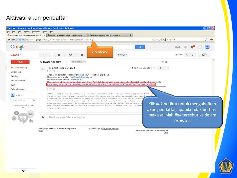 Klik link berikut untuk mengaktifkan akun pendaftar, apabila tidak berhasil maka salinlah link tersebut ke dalam browser Aktivasi akun pendaftar brows