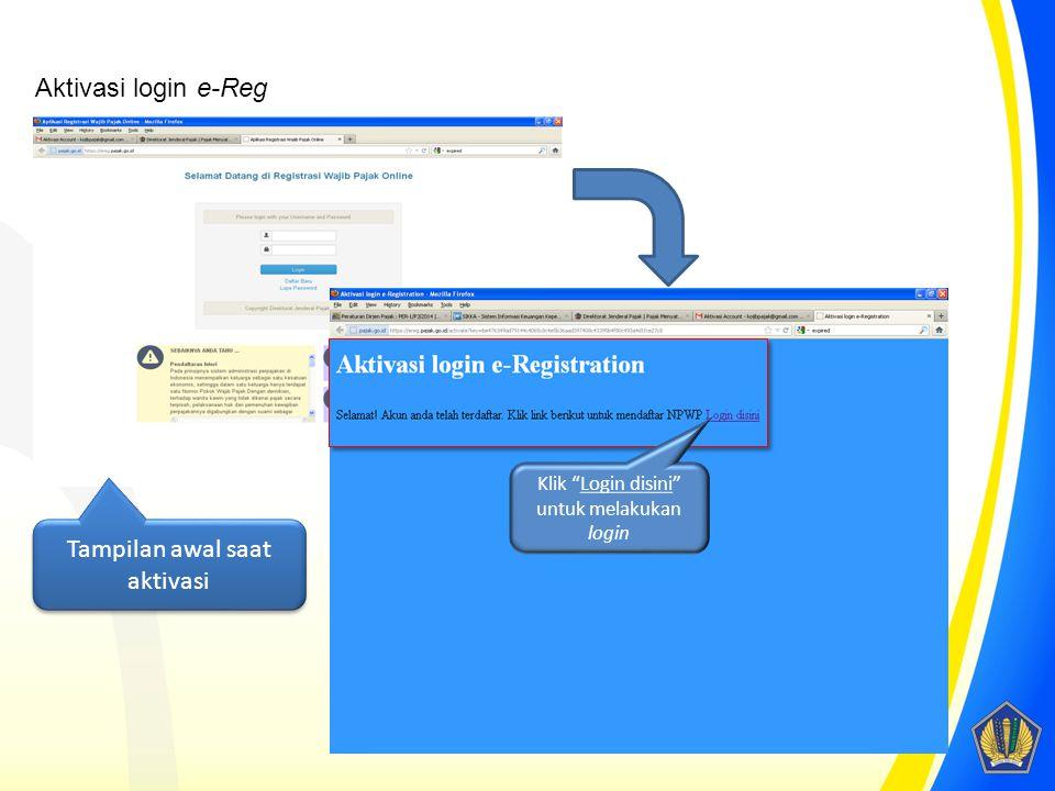 """Klik """"Login disini"""" untuk melakukan login Aktivasi login e-Reg Tampilan awal saat aktivasi"""