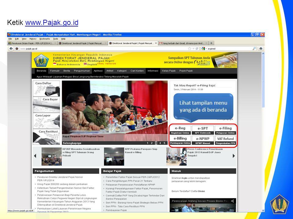 Ketik www.Pajak.go.idwww.Pajak.go.id Lihat tampilan menu yang ada di beranda