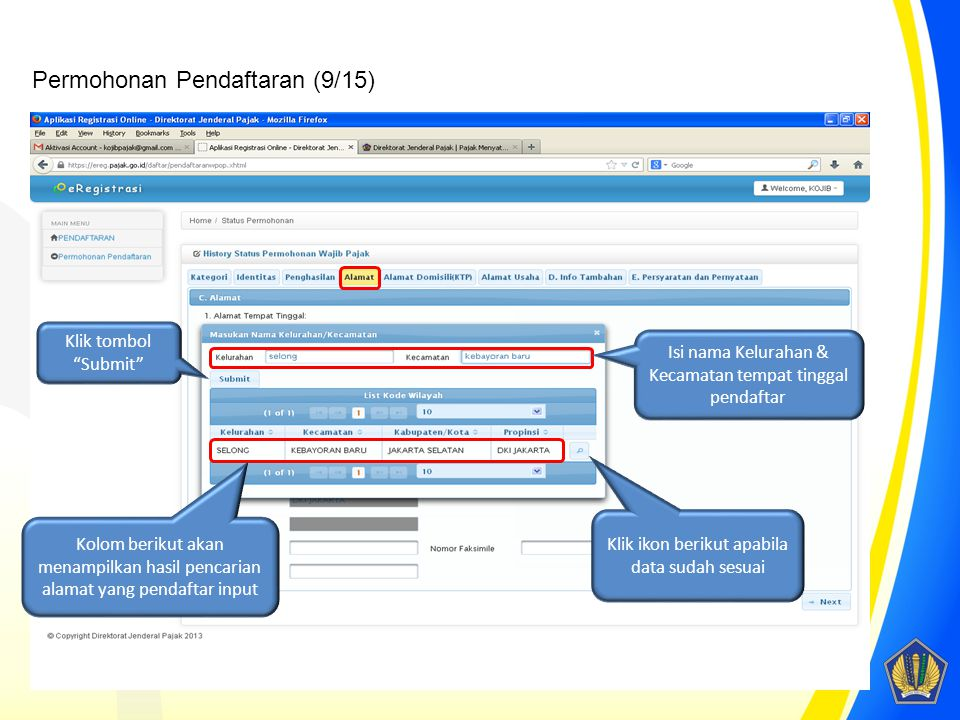 "Klik tombol ""Submit"" Isi nama Kelurahan & Kecamatan tempat tinggal pendaftar Kolom berikut akan menampilkan hasil pencarian alamat yang pendaftar inpu"