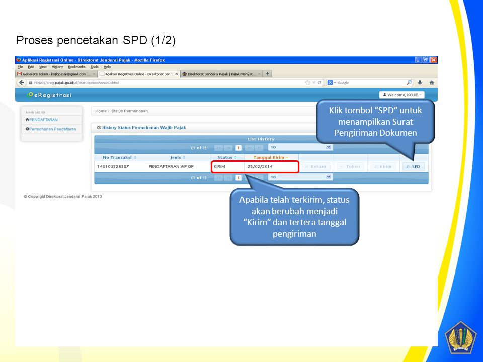 """Apabila telah terkirim, status akan berubah menjadi """"Kirim"""" dan tertera tanggal pengiriman Klik tombol """"SPD"""" untuk menampilkan Surat Pengiriman Dokume"""