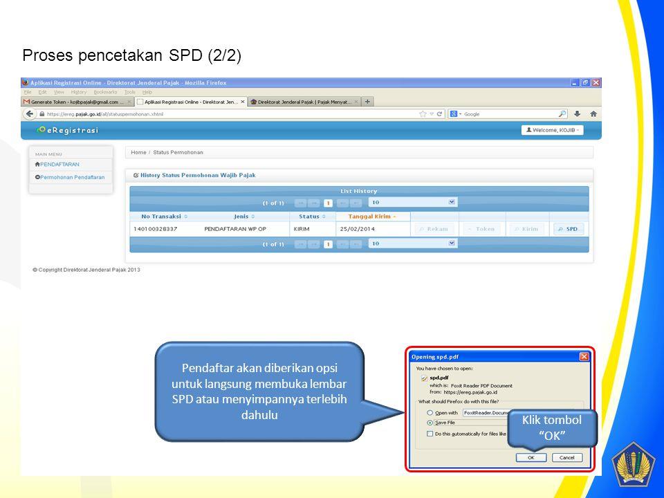 "Pendaftar akan diberikan opsi untuk langsung membuka lembar SPD atau menyimpannya terlebih dahulu Klik tombol ""OK"" Proses pencetakan SPD (2/2)"