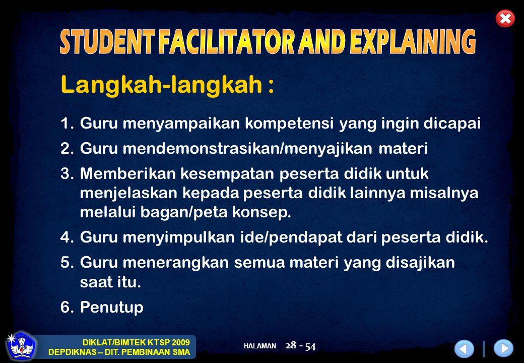 HALAMAN DIKLAT/BIMTEK KTSP 2009 DEPDIKNAS – DIT. PEMBINAAN SMA 28 - 54 Langkah-langkah : 1.Guru menyampaikan kompetensi yang ingin dicapai 2.Guru mend