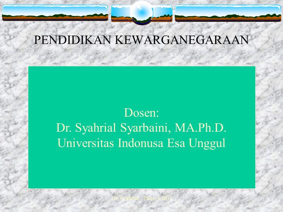 Dr.Syahrial. / PKn - UIEU PENDIDIKAN KEWARGANEGARAAN.