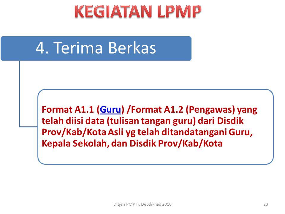 4. Terima Berkas Format A1.1 (Guru) /Format A1.2 (Pengawas) yang telah diisi data (tulisan tangan guru) dari Disdik Prov/Kab/Kota Asli yg telah ditand